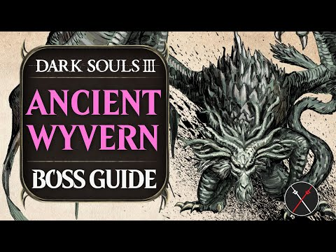 Ancient Wyvern ► Dark Souls 3 Boss Guide