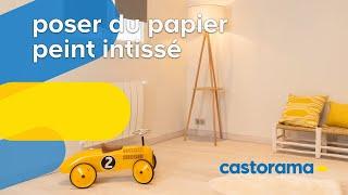 Comment Poser Du Papier Peint Intisse Castorama Youtube