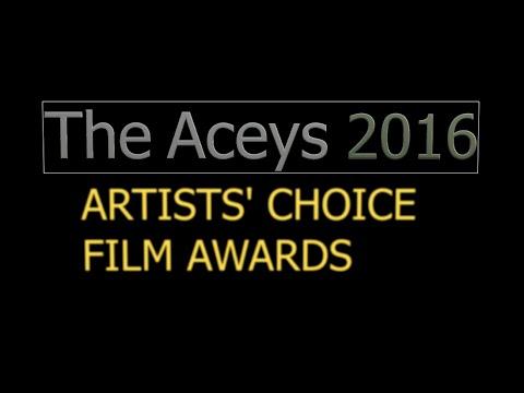 The Aceys 2016 Artists' Choice Film Awards