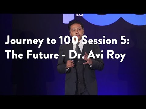 Journey to 100 Session 5: The Future - Dr. Avi Roy [Functional Forum]
