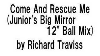 Richard Traviss - Come And Rescue Me(Junior
