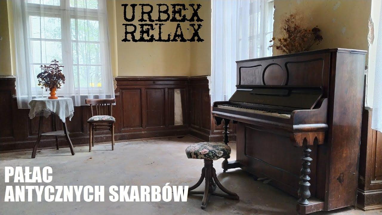 Im dalej, tym ciekawiej - pałac antycznych skarbów - Urbex Relax