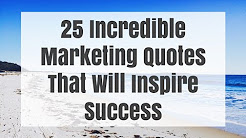 25 Incredible Marketing Quotes That Will Inspire Success