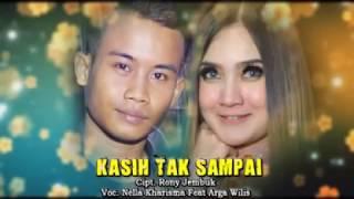 Nella Kharisma Ft.Arga Wilis - Kasih Tak Sampai [OFFICIAL] MP3