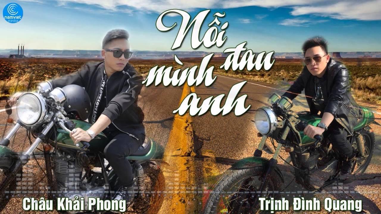 Nổi Đau Mình Anh - Châu Khải Phong ft Trịnh Đình Quang [Audio offical]