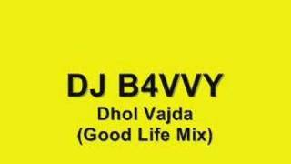 DJ B4VVY - Dhol Vajda (Good Life Mix)
