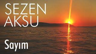 Sezen Aksu -  Sayım (Lyrics I Şarkı Sözleri)