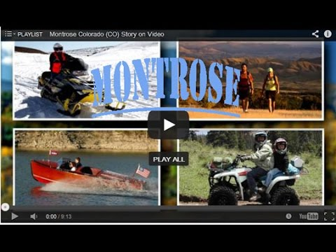 Montrose Colorado's (CO) Story on Video