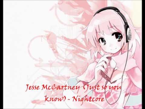 Nightcore-Just so you know.(Jesse McCartney)