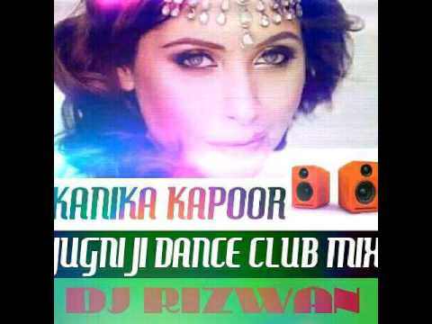 (Kanika Kapoor) Jugni Ji Dance Club Mix DJ RIZWAN - YouTube