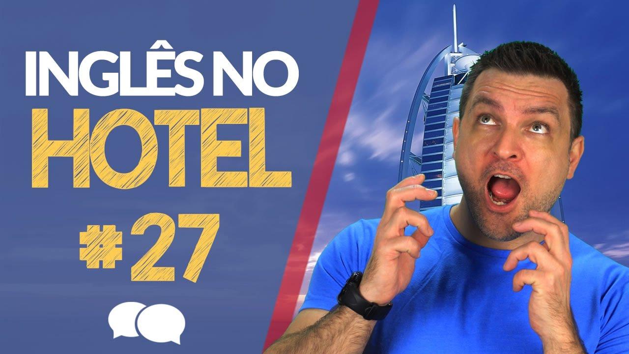 Aula de Ingles # 27 - Inglês no Hotel
