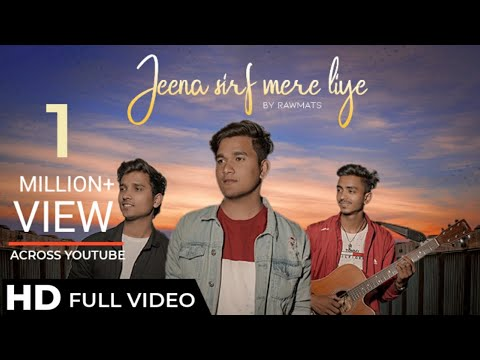 Jeena Sirf Mere Liye  (Refix Version) - Rawmats