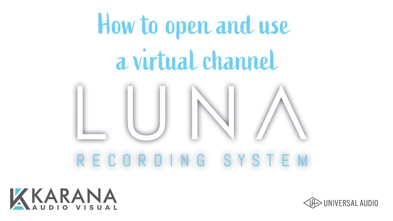 LUNA Series 2 - Universal Audio- (Spanish/Español)- How To Open and Use a Virtual Channel