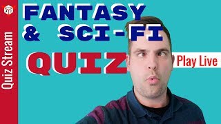 Fantasy & Sci-Fi Live Trivia with Quiz Stream