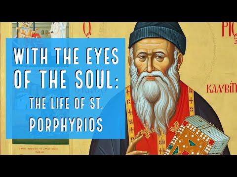 With the Eyes of the Soul: The Life of St. Porphyrios