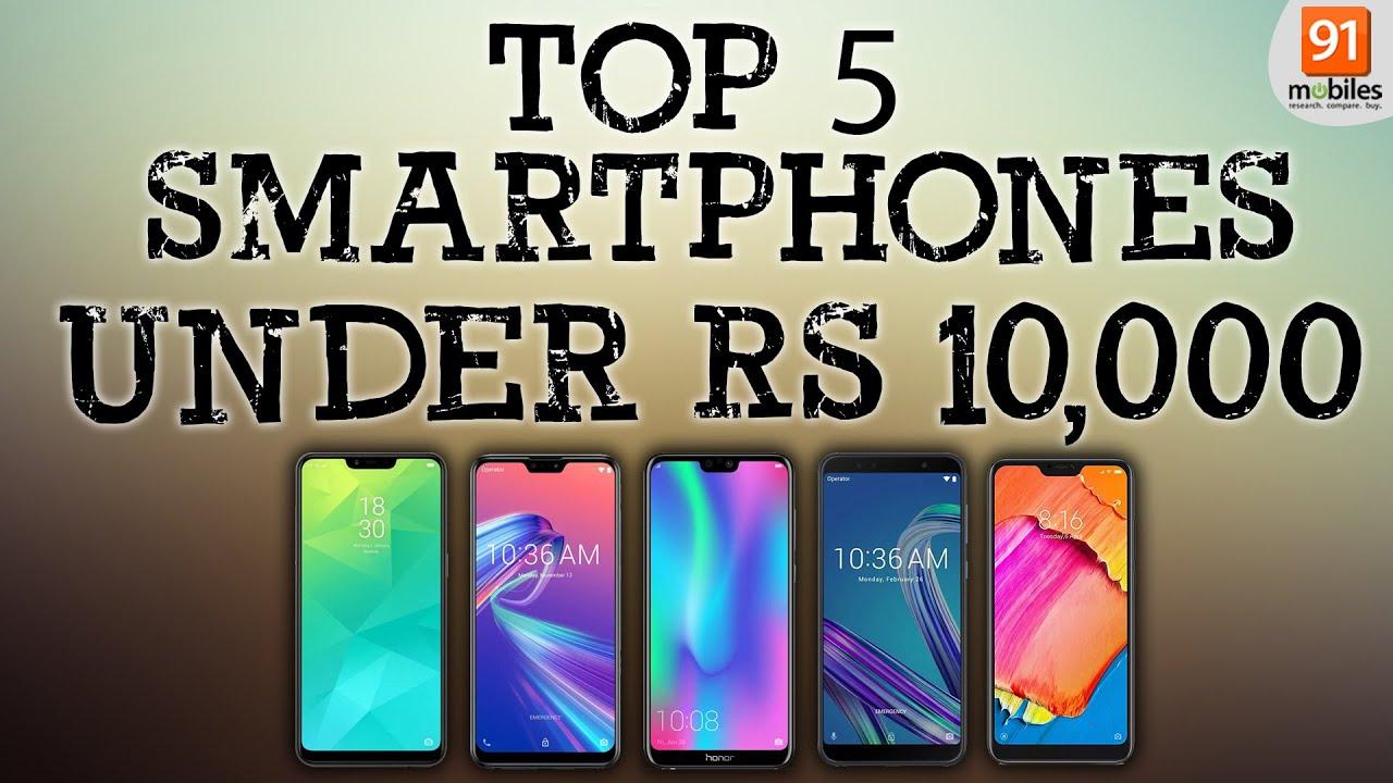 481250c4264 Top 5 smartphones under Rs 10