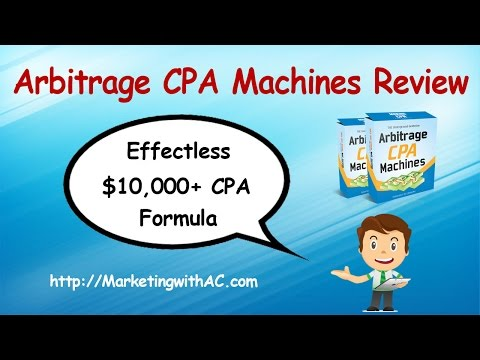 Arbitrage CPA Machines Review - Sneak Peak Inside Plus My Bonuses