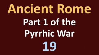 Ancient Rome History - Part 1 Pyrrhic War - 19