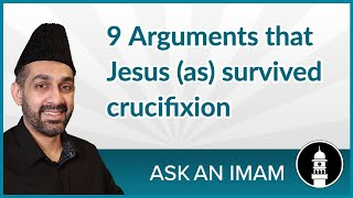 9 Arguments that Jesus (as) survived the cross | Ask an Imam
