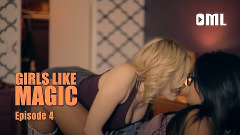 Girls Like Magic - Episode 4
