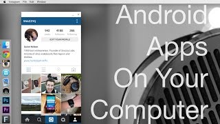 Instagram (or any Android App) on Your Computer with Few Resources and No Emulator!