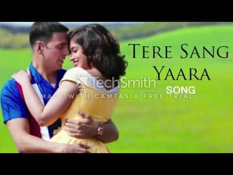 Tere Sang yara Atif Aslam Full Song | RUSTAM Movie 2016| akshay kumar