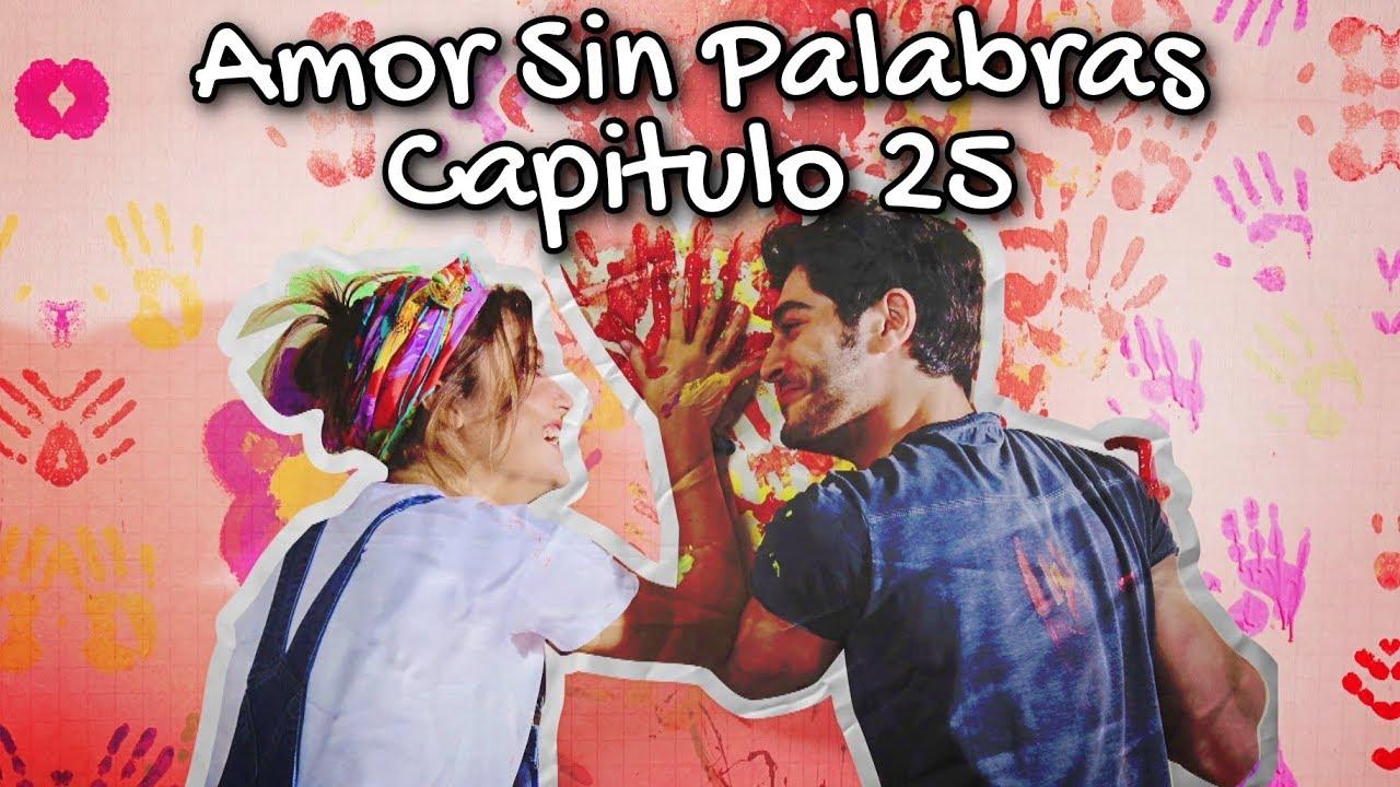 Amor Sin Palabras Capitulo 25 (Español)