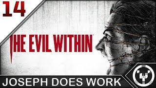 JOSEPH DOES WORK | The Evil Within | 14