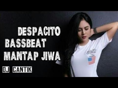 DJ DESPACITO FULL BASS 2018