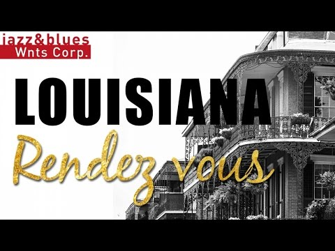 Louisiana Rendez-Vous - Great Louisiana Rock & Blues Playlist