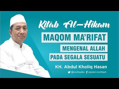 [ KITAB AL-HIKAM ] Mengenal Allah pada Segala Sesuatu ~ KH. Abdul Kholiq Hasan