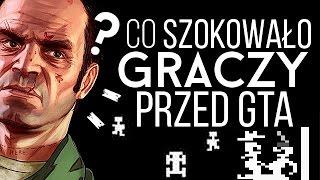 Co szokowało graczy przed erą GTA?