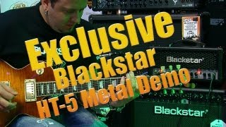 Exclusive!! Blackstar HT-5 Metal Series Amplifier Demo