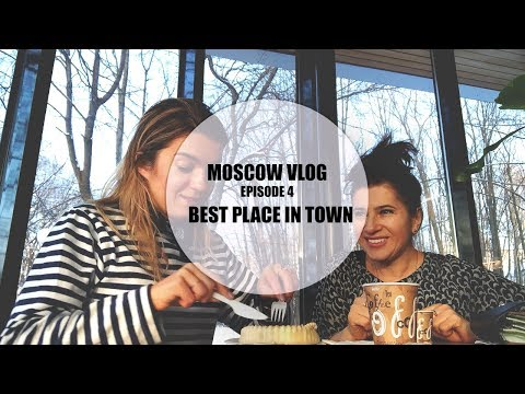 MOSCOW VLOG | THE BEST PLACE IN MOSCOW