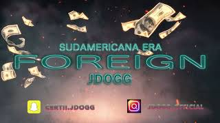 Foreign JDOGG ( Prod, LAB MUSIC & Beat by Lavish )