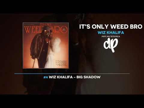 Wiz Khalifa - It's Only Weed Bro (FULL MIXTAPE]