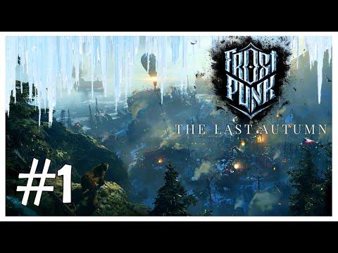 FROSTPUNK THE LAST AUTUMN 1 MÙA THU CUỐI CÙNG !!!