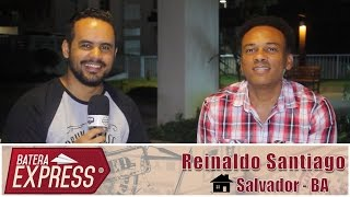 ⚪ Batera Express #03 - Reinaldo Santiago - Salvador