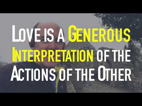 Love is a Generous Interpretation of the Actions of Others