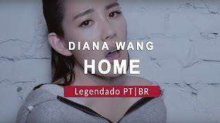 Diana Wang - Home Legendado PT|BR