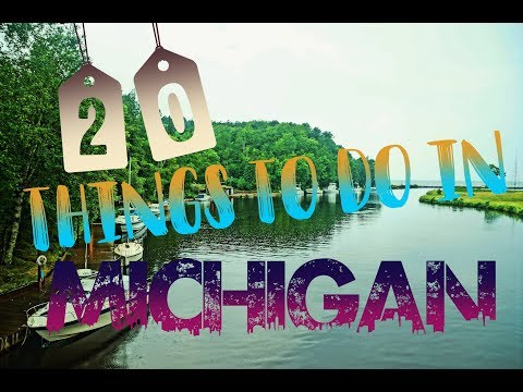 Top 20 Things To Do In Michigan