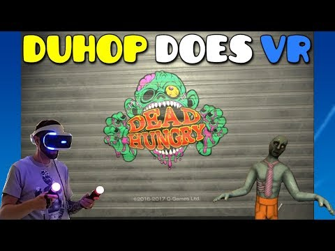 Duhop Does VR (Dead Hungry PSVR)