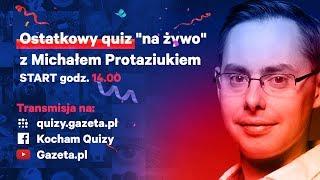 """Ostatkowy quiz """"na żywo"""" z Michałem Protaziukiem - Na żywo"""