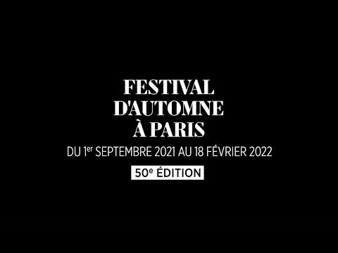 50e édition du Festival d'Automne à Paris [TEASER]