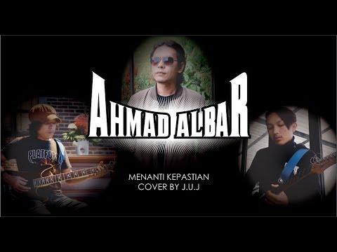 Menanti kepastian - Ahmad Albar cover by J.U.J