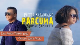 Download lagu Pieter Saparuane feat Mersye Sapulette - PARCUMA [Official Music Video] Lagu Ambon Terbaik 2020