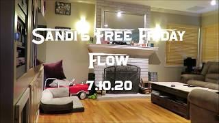 Sandi's Free Friday Flow 7.10.20