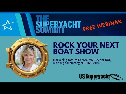 Rock Your Next Boat Show: Marketing Tactics to Maximize Even