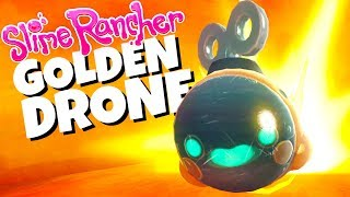 Unlocking the GOLDEN DRONES! - Slime Rancher Gameplay