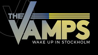 The Vamps Wake Up In Stockholm